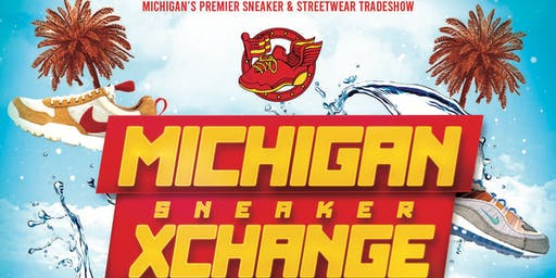 MICHIGAN SNEAKER XCHANGE - JUNE 22ND, 2019