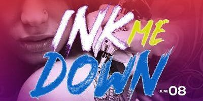Ink Me Down