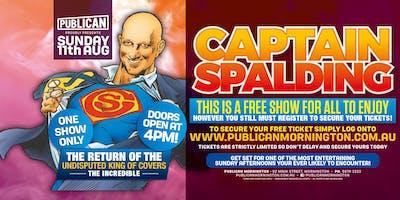 Captain Spalding FREE SHOW at Publican, Mornington!