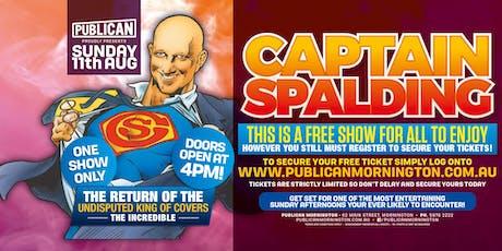 Captain Spalding FREE SHOW at Publican, Mornington! tickets