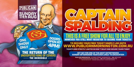 Captain Spalding FREE SHOW at Publican, Mornington!