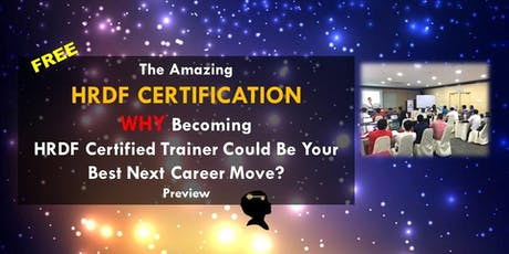"FREE ""WHY becoming HRDF Train-the-Trainer?"" Preview tickets"