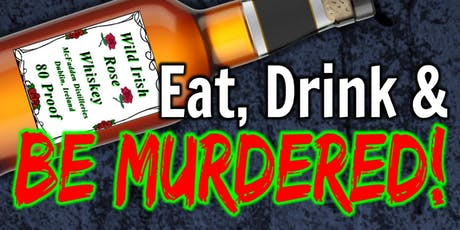 Eat, Drink & Be Murdered! (A Murder Mystery Comedy Dinner) tickets