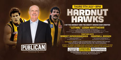 Hardnut Hawks - Leigh Matthews, Robert Dipierdomenico and Campbell Brown! tickets