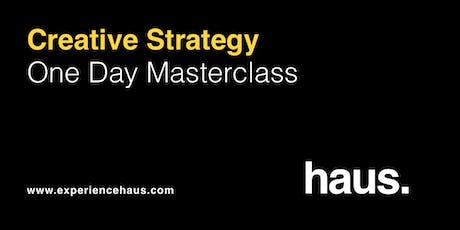 Creative Strategy: One Day Masterclass by Experience Haus. tickets