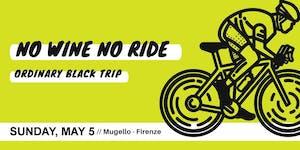 No Wine, No Ride • A BLACK GRAVEL TRIP