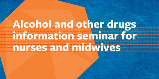 AOD information seminar for nurses and midwives - Traralgon