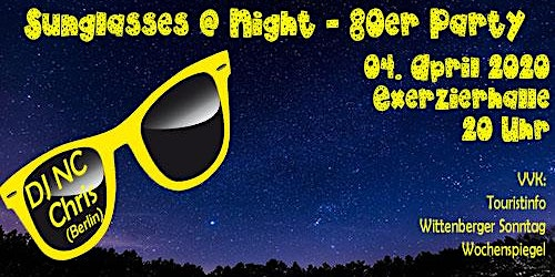 Sunglasses @ Night - 80er Jahre Party in Wittenberg - 04.04.2020