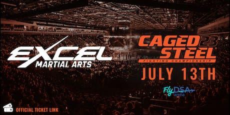 Caged Steel 23 - Excel Martial Arts Ticket Link tickets