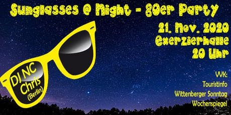 Sunglasses @ Night - 80er Jahre Party in Wittenberg - 21.11.2020 Tickets