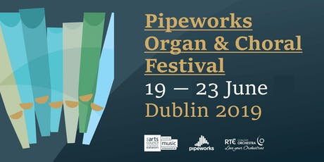 Pipeworks Festival 2019 Young Organists from RIAM & TU Conservatory tickets