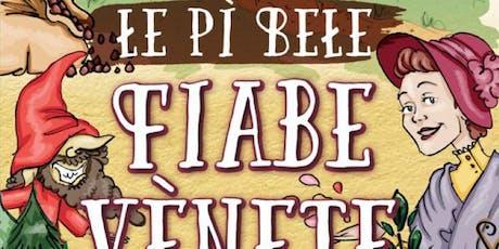 FIABE VENETE / Festival della Cucina Veneta 5 luglio 2019 biglietti