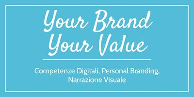 Your Brand Your Value - Reskilling digitale per persone di valore