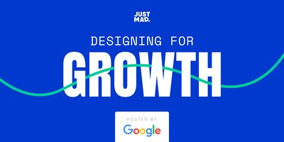 Designing for Growth @ Google Munich