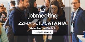 Job Meeting CATANIA: il 22 Maggio incontra le aziende...