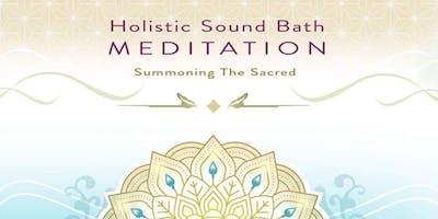 Holistic Sound Bath Meditation ~ Summoning The Sac