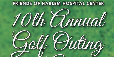10th Annual Friends of Harlem Hospital Center Golf Outing and Auction tickets