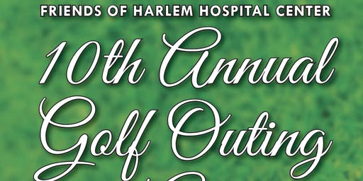 10th Annual Friends of Harlem Hospital Center Golf Outing and Auction