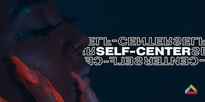 SELF–CENTER Gallery Show