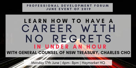 Learn How to Have a Career with No Regrets with General Counsel of NSW Treasury, Charles Cho tickets