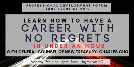 Learn How to Have a Career with No Regrets with General Counsel of NSW Treasury, Charles Cho