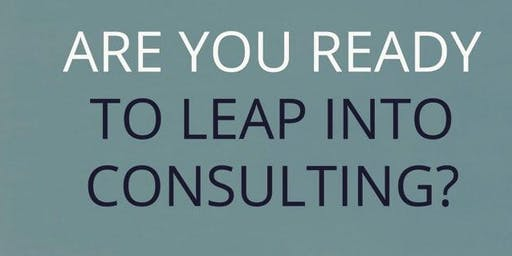 Leap into Consulting - From Corporate to Consultant - 3 Day Business Retreat
