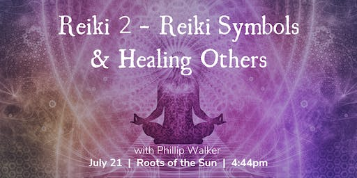 Reiki 2 - Advanced Reiki Practioner