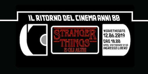 Stranger Things e gli altri: il ritorno del cinema anni 80