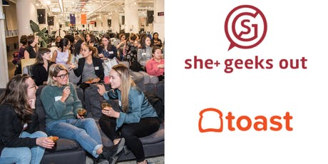 She+ Geeks Out in Boston August Networking Event sponsored by Toast tickets