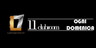 URBAN ROOM PRIVE//11CLUBROOM ELEVEN OGNI DOMENICA IN LISTA SEVEN