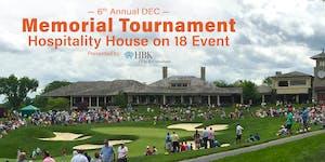 6th Annual DEC - Memorial Tournament Hospitality House...