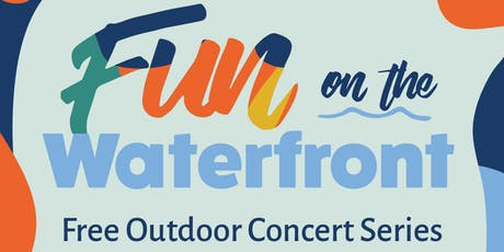 Fun on the Waterfront: Free Outdoor Concert Series tickets