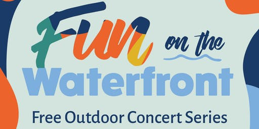 Fun on the Waterfront: Free Outdoor Concert Series