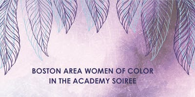 Boston Area Women of Color in the Academy Soiree
