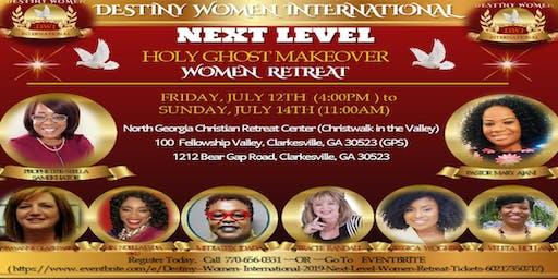 2019 DESTINY WOMEN INTERNATIONAL-NEXT LEVEL (Holy Ghost Makeover) WOMEN RETREAT