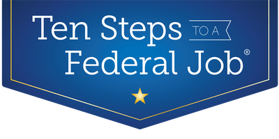 10 Steps to A Federal Job, May 2019