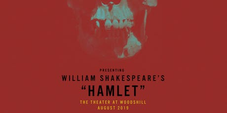 "The Theater at Woodshill Presents ""Hamlet"" tickets"