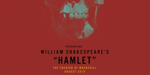 "The Theater at Woodshill Presents ""Hamlet"""