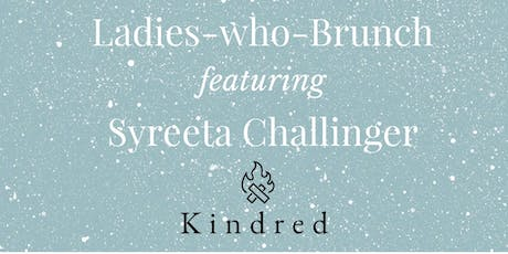 Ladies-who-Brunch featuring Syreeta Challinger tickets