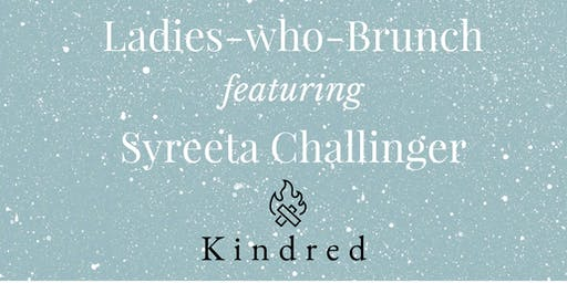 Ladies-who-Brunch featuring Syreeta Challinger