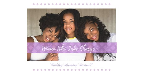 Women Who Take Charge Small Business Workshop tickets