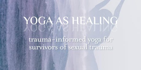 Trauma-Informed Yoga Workshop for Survivors of Sexual Trauma tickets