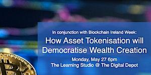How Asset Tokenisation will Democratise Wealth Creation