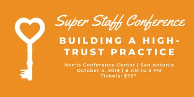 Super Staff Conference: Building a High-Trust Practice