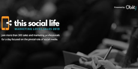 This Social Life | Marketing Loves Sales | 2019  tickets