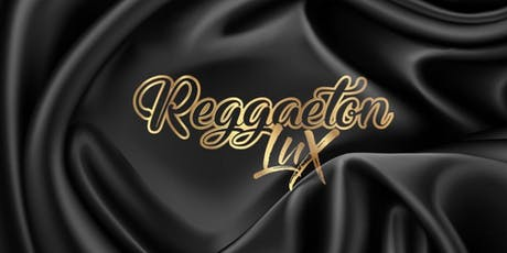 Reggaeton Lux Friday 28th June - The Dome tickets