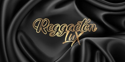 Reggaeton Lux Friday 28th June - The Dome