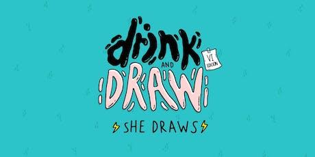 Drink & Draw VI - SHE DRAWS entradas