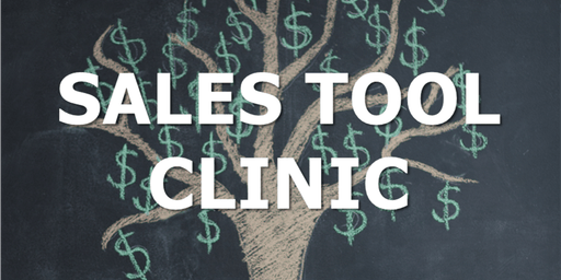Sales Tools Clinic:  Learn How to Upgrade Your Marketing & Sales Tools to Make More Sales!