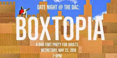 Date Night @ The DAC: Boxtopia!